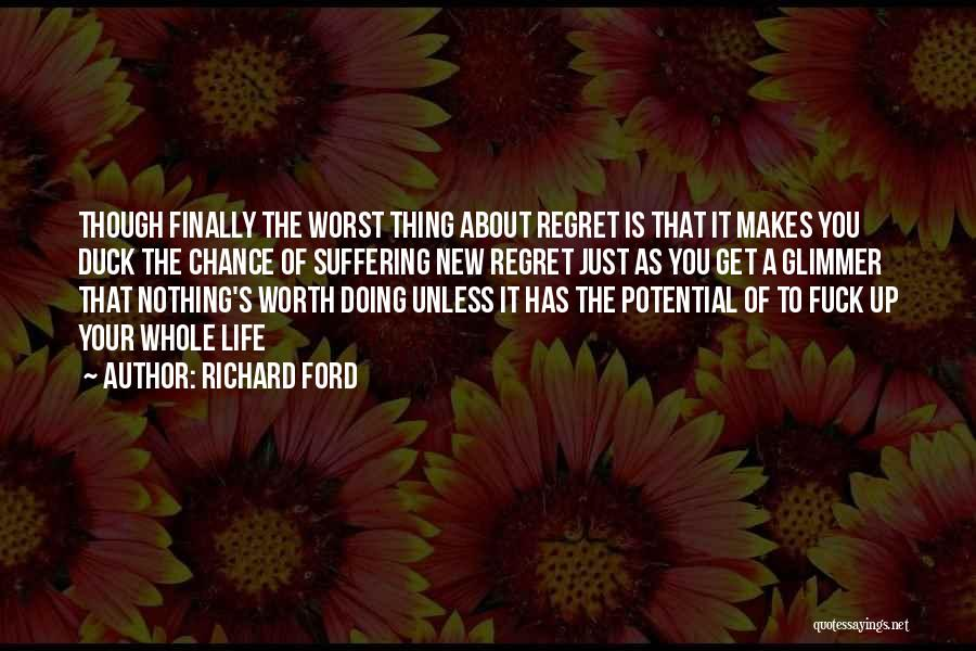 Life Though Quotes By Richard Ford