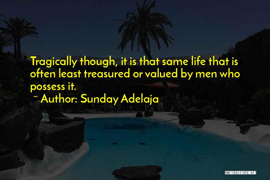 Life Though Quotes By Sunday Adelaja