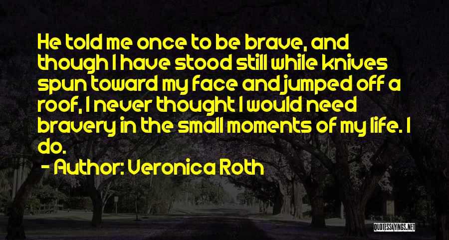 Life Though Quotes By Veronica Roth