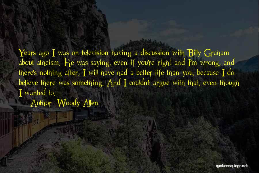 Life Though Quotes By Woody Allen