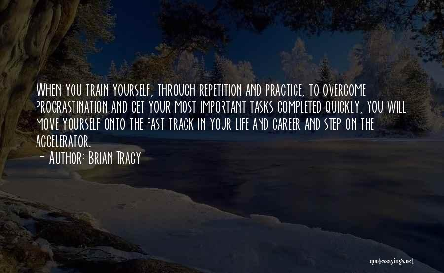 Life Train Track Quotes By Brian Tracy