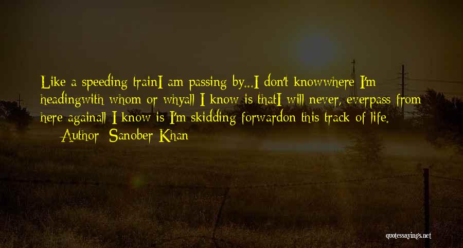 Life Train Track Quotes By Sanober Khan