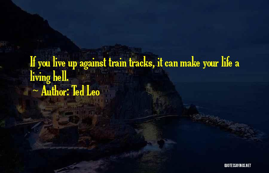 Life Train Track Quotes By Ted Leo
