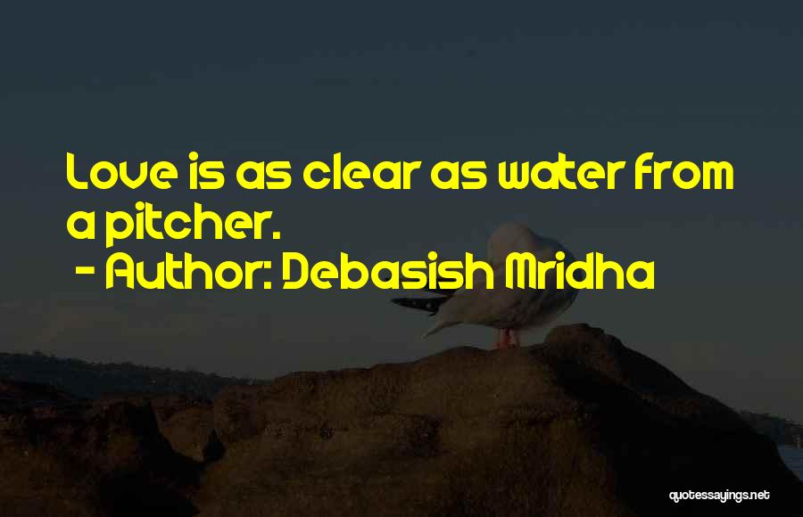 Life Water Quotes By Debasish Mridha