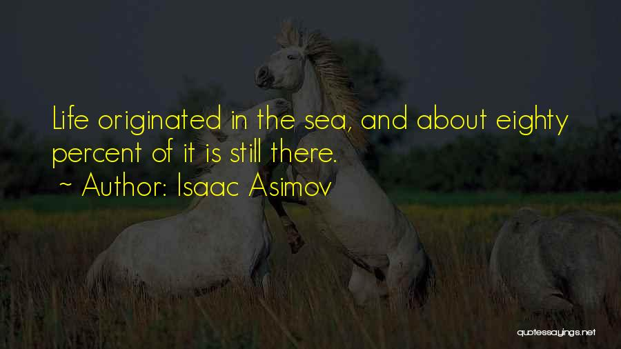 Life Water Quotes By Isaac Asimov