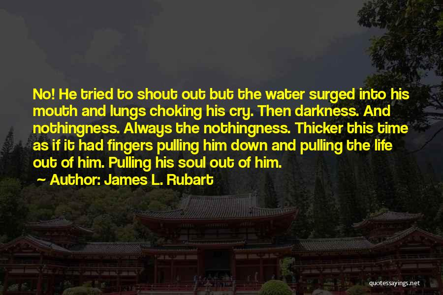Life Water Quotes By James L. Rubart