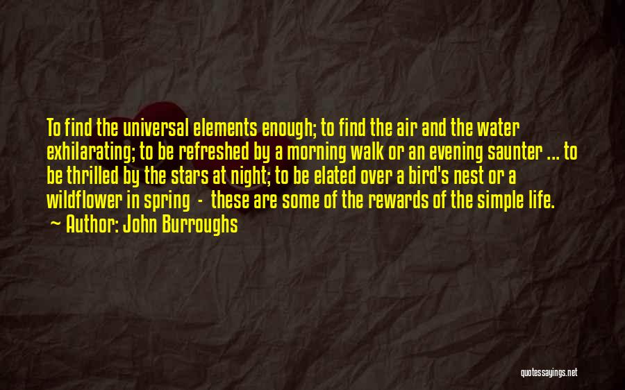 Life Water Quotes By John Burroughs
