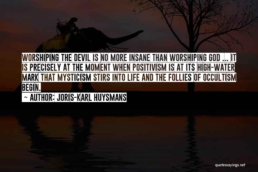 Life Water Quotes By Joris-Karl Huysmans