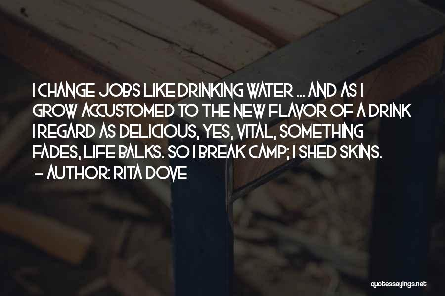 Life Water Quotes By Rita Dove