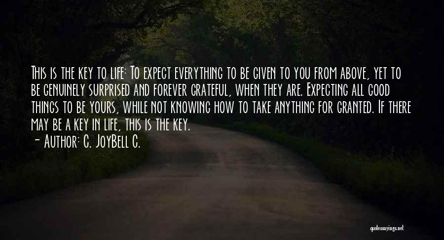 Life When Things Are Not Good Quotes By C. JoyBell C.