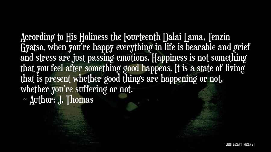 Life When Things Are Not Good Quotes By J. Thomas