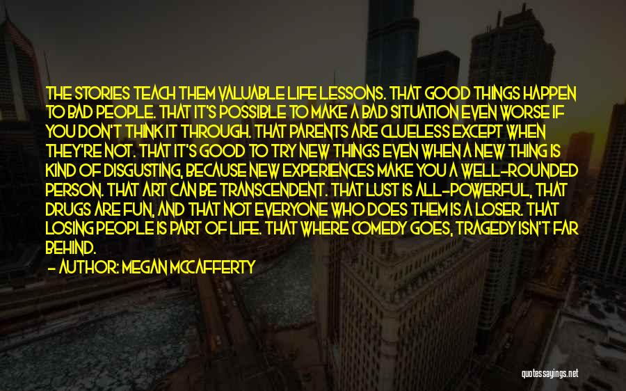 Life When Things Are Not Good Quotes By Megan McCafferty