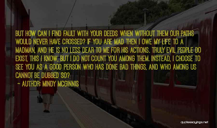 Life When Things Are Not Good Quotes By Mindy McGinnis