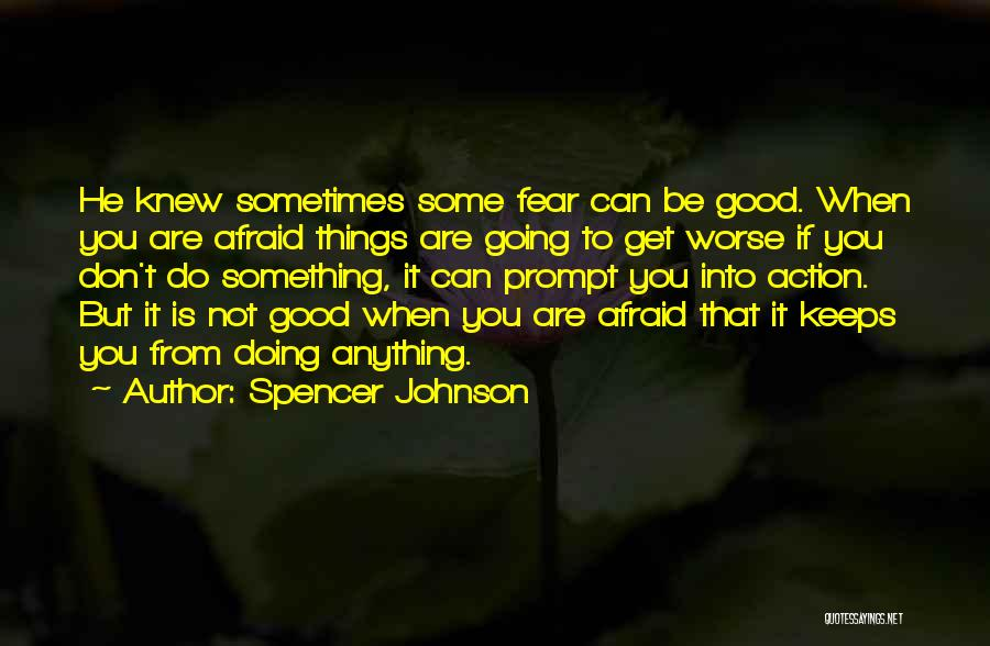 Life When Things Are Not Good Quotes By Spencer Johnson