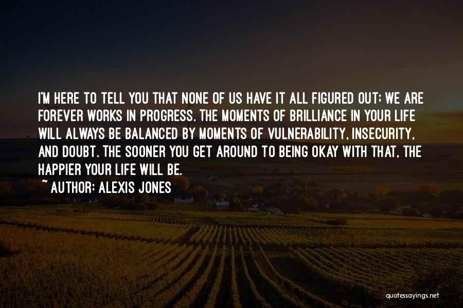 Life Will Be Okay Quotes By Alexis Jones