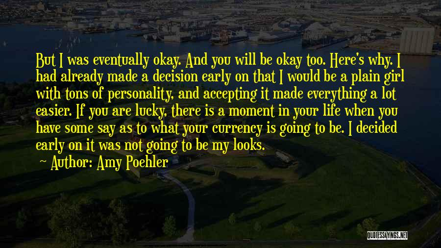 Life Will Be Okay Quotes By Amy Poehler