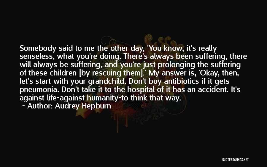 Life Will Be Okay Quotes By Audrey Hepburn