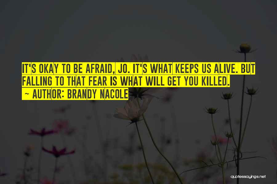 Life Will Be Okay Quotes By Brandy Nacole