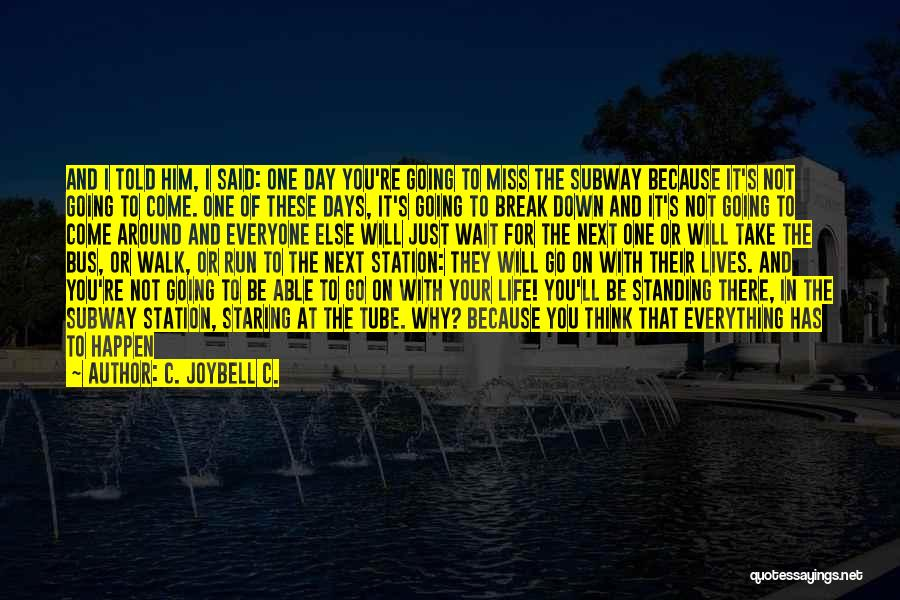 Life Will Be Okay Quotes By C. JoyBell C.
