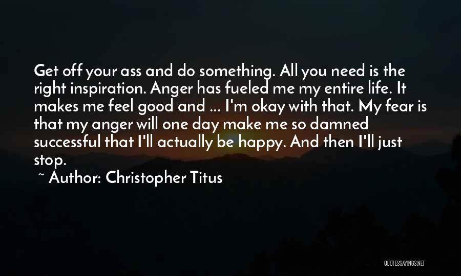 Life Will Be Okay Quotes By Christopher Titus