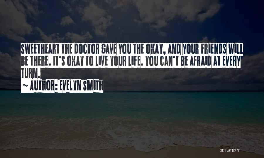Life Will Be Okay Quotes By Evelyn Smith