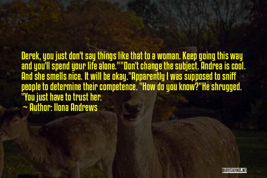 Life Will Be Okay Quotes By Ilona Andrews