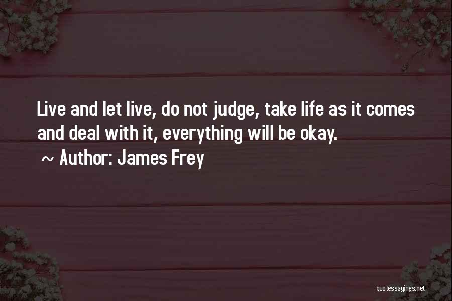 Life Will Be Okay Quotes By James Frey