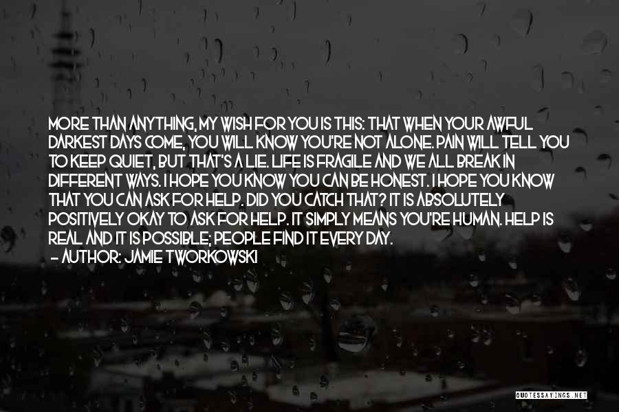 Life Will Be Okay Quotes By Jamie Tworkowski