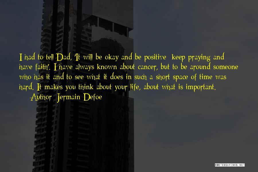 Life Will Be Okay Quotes By Jermain Defoe