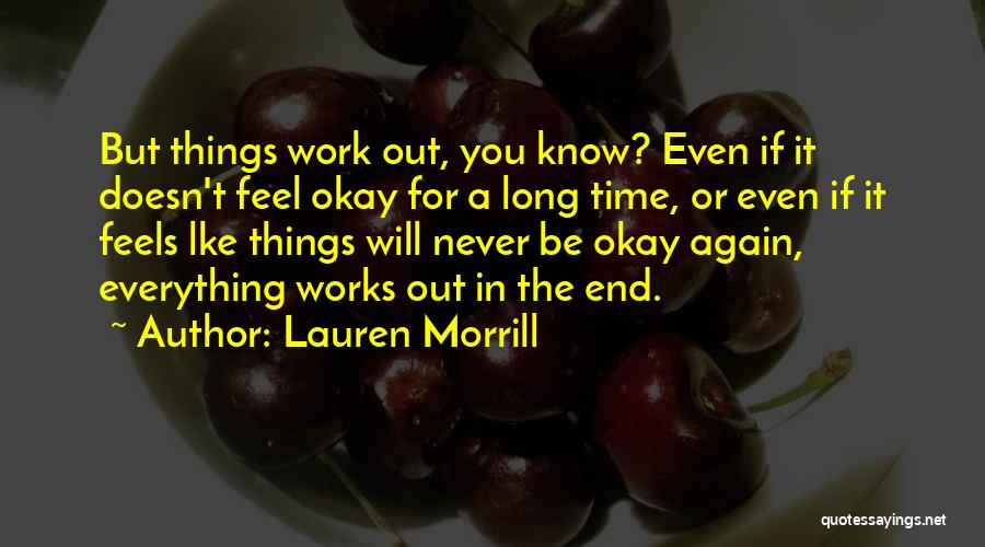 Life Will Be Okay Quotes By Lauren Morrill
