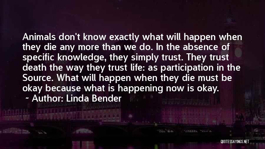 Life Will Be Okay Quotes By Linda Bender