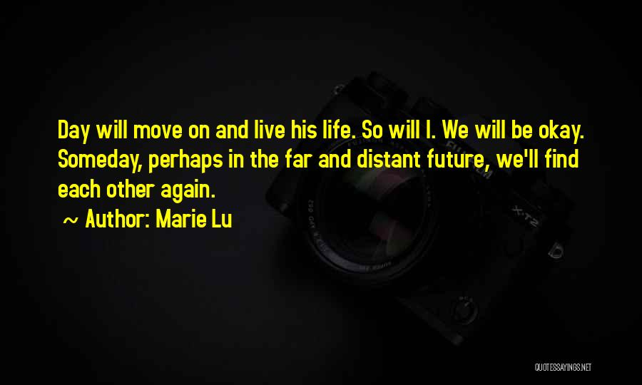 Life Will Be Okay Quotes By Marie Lu