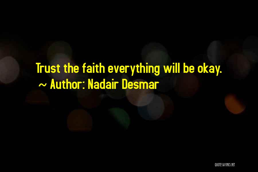 Life Will Be Okay Quotes By Nadair Desmar