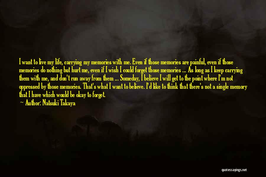 Life Will Be Okay Quotes By Natsuki Takaya