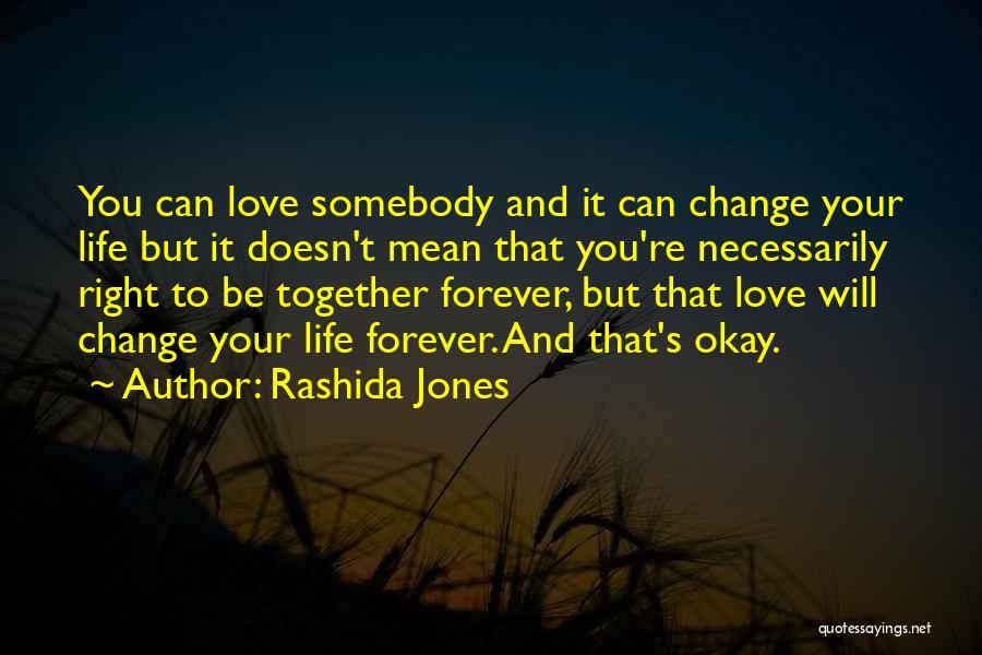 Life Will Be Okay Quotes By Rashida Jones