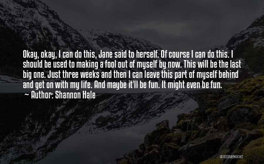 Life Will Be Okay Quotes By Shannon Hale