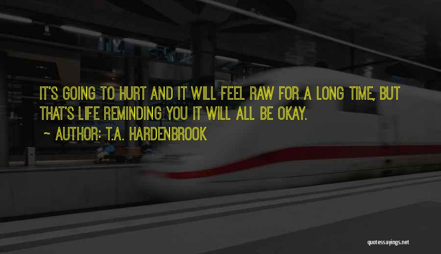 Life Will Be Okay Quotes By T.A. Hardenbrook