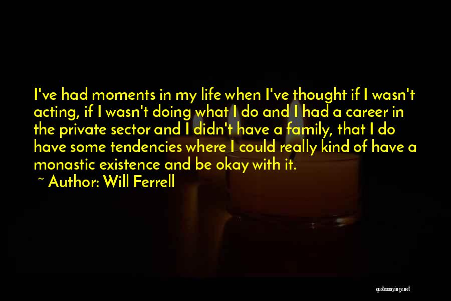 Life Will Be Okay Quotes By Will Ferrell