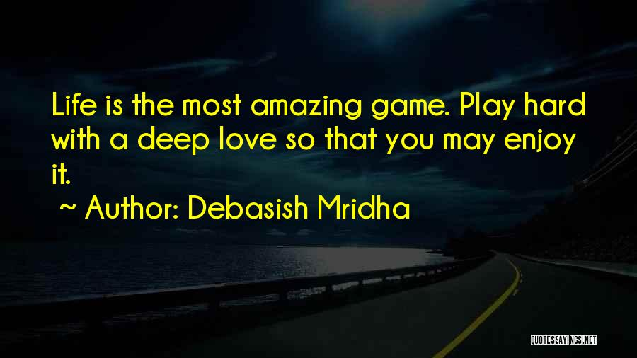 Life With You Is Amazing Quotes By Debasish Mridha