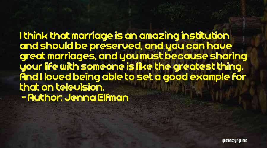 Life With You Is Amazing Quotes By Jenna Elfman