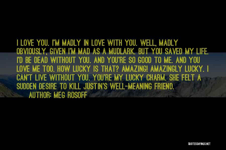 Life With You Is Amazing Quotes By Meg Rosoff