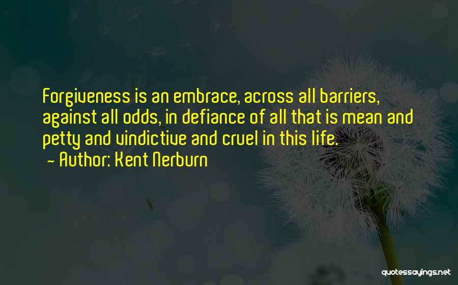 Life Without Barriers Quotes By Kent Nerburn