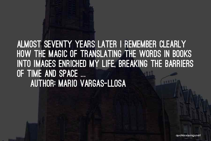 Life Without Barriers Quotes By Mario Vargas-Llosa