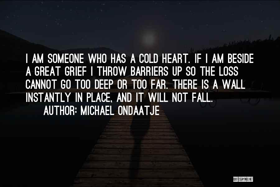 Life Without Barriers Quotes By Michael Ondaatje