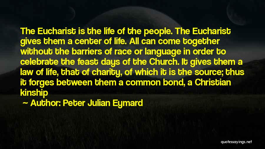 Life Without Barriers Quotes By Peter Julian Eymard