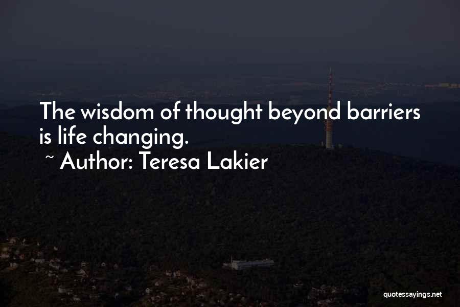 Life Without Barriers Quotes By Teresa Lakier