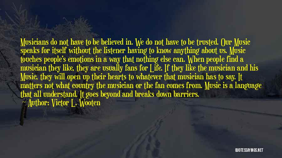Life Without Barriers Quotes By Victor L. Wooten