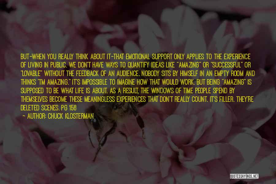 Life Without You Is Impossible Quotes By Chuck Klosterman
