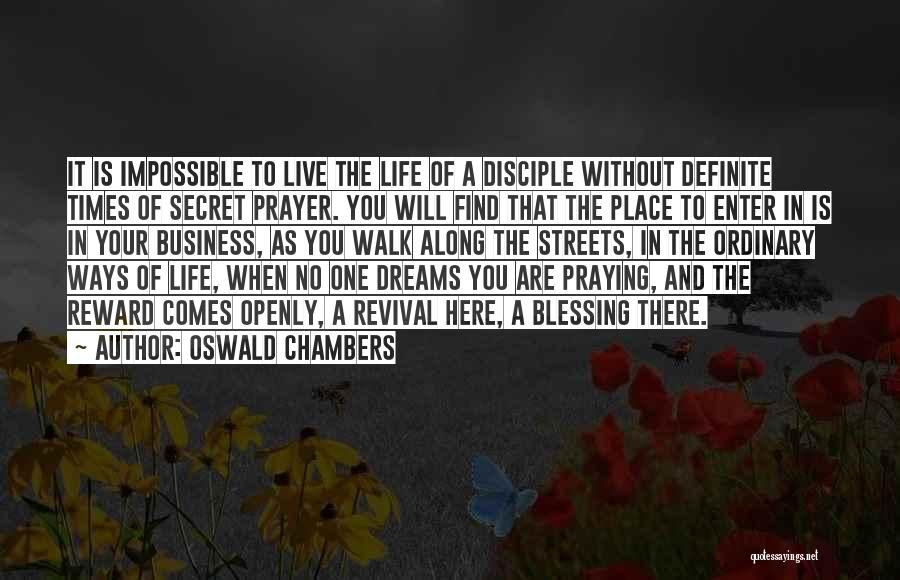Life Without You Is Impossible Quotes By Oswald Chambers