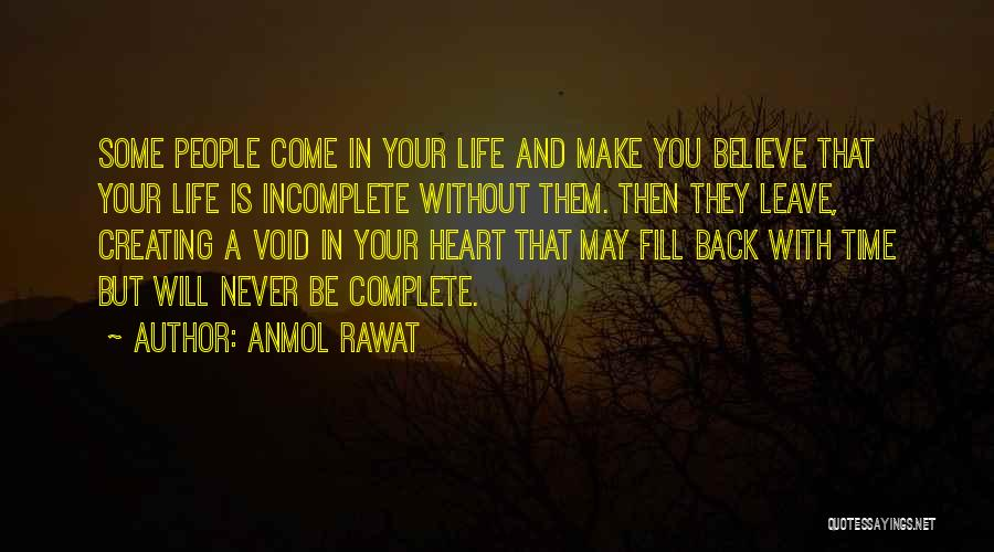 Life Without You Is Incomplete Quotes By Anmol Rawat
